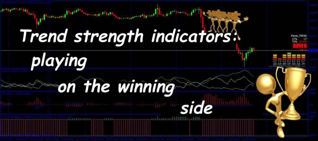 Trend Strength Indicators: Playing on the Winning Side