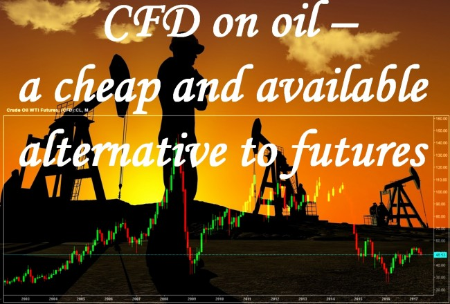 CFD on oil – a cheap and available alternative to futures